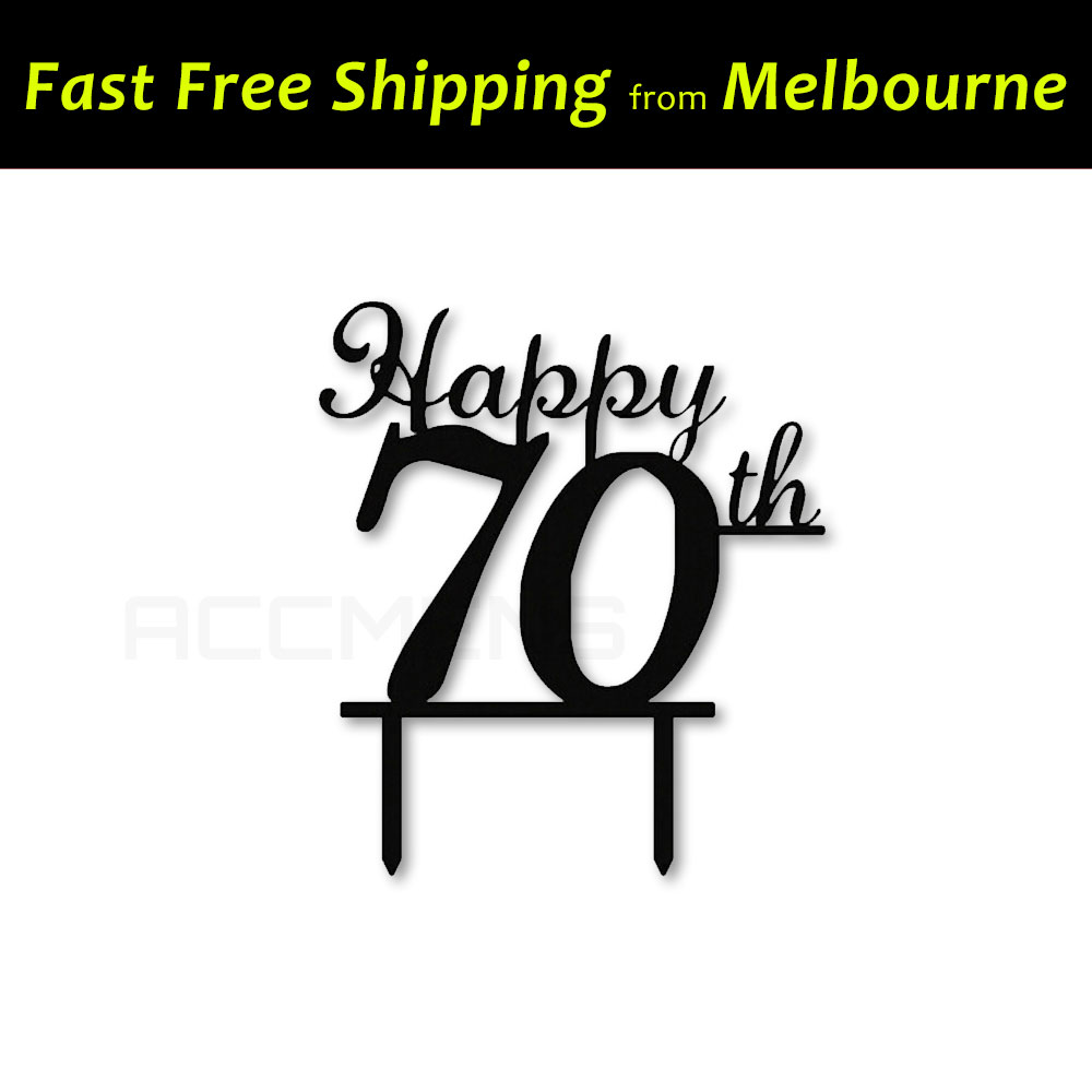 Details About Happy 70th Birthday Cake Topper Quality Acrylic Party Decorations Seventy Black
