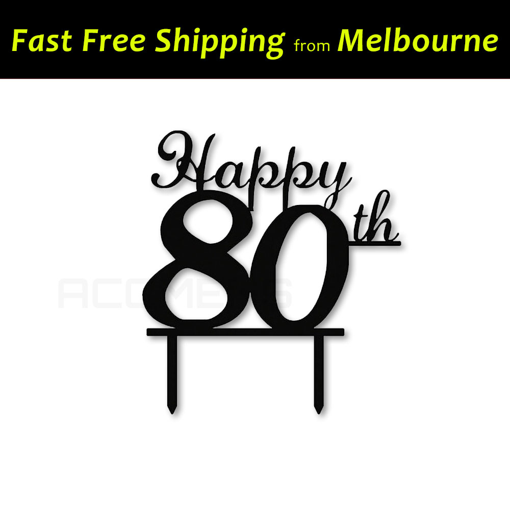 Details About Happy 80th Birthday Cake Topper Quality Acrylic Party Decorations Eighty Black